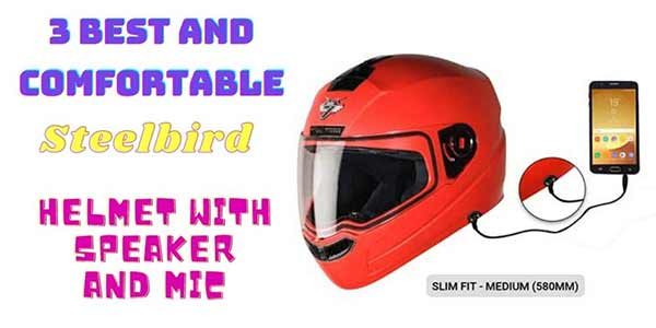 Read more about the article 3 Best and comfortable Steelbird helmet with speaker and mic 2021