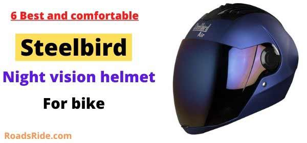 Read more about the article 6 Best and comfortable Steelbird night vision helmet for a bike in India 2021