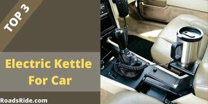 3 Best Stainless Steel Electric Kettle for a car in India (January 2021)