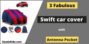Read more about the article Fabulous & Fitted Swift car cover with an antenna pocket (Jan. 2021)