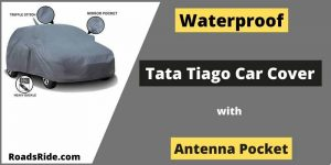 Best Waterproof Tata Tiago car cover with an antenna pocket (Jan. 2021)