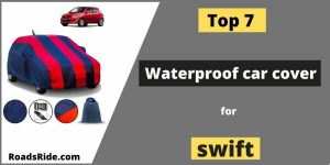 Read more about the article Top 7 Guaranteed Fitting & Waterproof car cover for a swift (Jan. 2021)