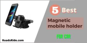 Read more about the article 5 Best Budget Affordable Magnetic mobile holder for car India 2021