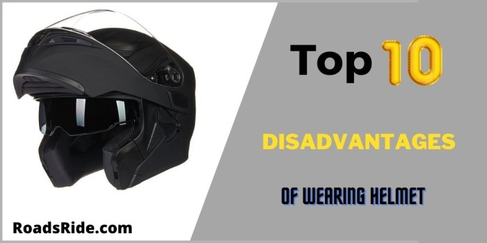 Are you looking for disadvantages of wearing helmet?
