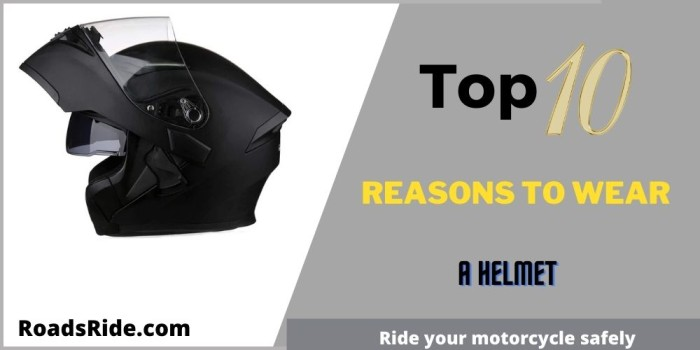 Top 10 reasons to wear a helmet: Ride your motorcycle safely