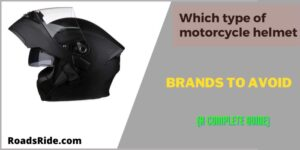 Read more about the article Which type of motorcycle helmet brands to avoid? (A Complete Guide)