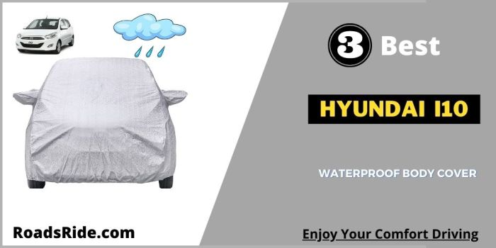 Read more about the article 3 Best Hyundai i10 waterproof body cover 2021- RoadsRide.com