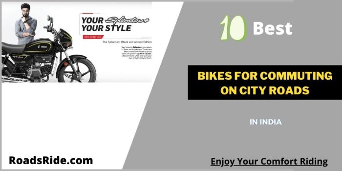 Read more about the article Top 10 Bikes for Commuting on city roads In India 2021